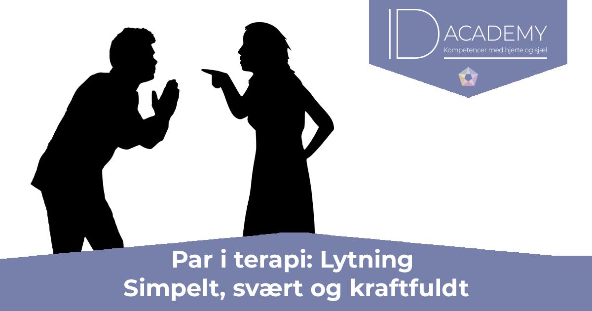 Par i Terapi: Lytning er simpelt, svært og kraftfuldt